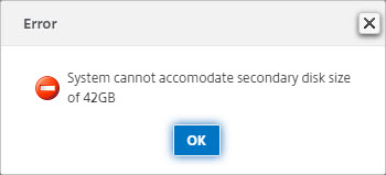 system cannot accomodate secondary disk size